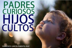 PADRES CURIOSOS HIJOS CULTOS